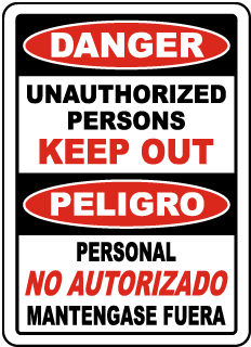 Danger Unauthorized Persons Keep Out Peligro Personal No Autorizado Mantengase Fuera Sign