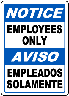 Notice Employees Only Aviso Empleados Solamente Sign