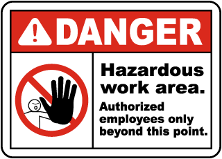 Danger Hazardous Work Area Authorized Employees Only Beyond This Point Sign