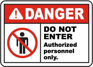 Danger Do Not Enter Authorized Personnel Only Sign