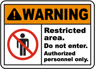 Warning Restricted Area Do Not Enter Authorized Personnel Only Sign
