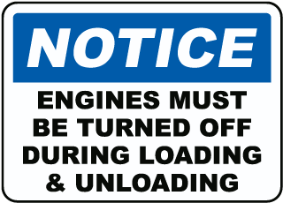 Notice Engines Must Be Turned Off During Loading and Unloading Sign