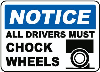 Drivers Must Chock Wheels Sign