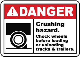 Danger Crushing hazard Chock wheels before loading or unloading trucks trailers sign