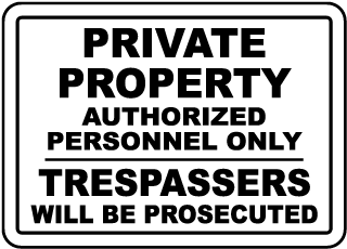 Private Property Authorized Personnel Only Trespassers Will Be Prosecuted Sign
