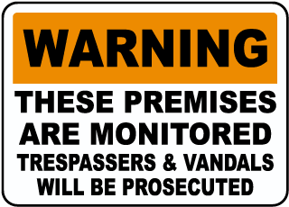 Warning These Premises Are Monitored Trespassers and Vandals Will Be Prosecuted Sign