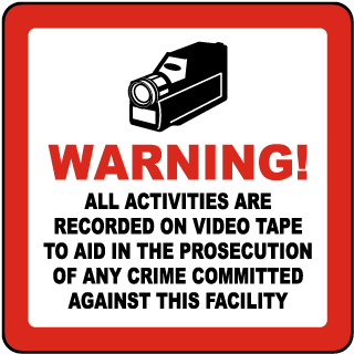Warning All Activities Are Recorded On Video Tape To Aid In The Prosecution Of Any Crime Committed Against This Facility Sign