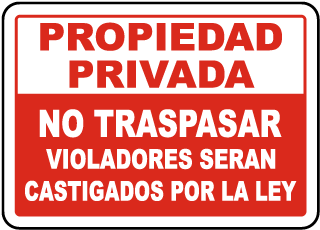 Spanish Violators Prosecuted No Trespassing Sign