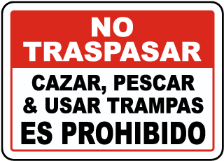 Spanish No Hunting, Fishing & Trapping Sign