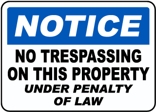 Notice No Trespassing On This Property Under Penalty Of Law Sign