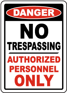 Danger No Trespassing Authorized Personnel Only Sign