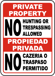 Bilingual No Hunting or Trespassing Allowed Sign