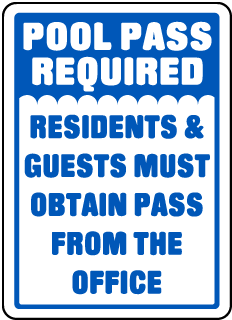 Pool Signs - Pool Pass Required Residents & Guests Must Obtain Pass From The Office