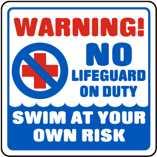 Pool Signs - Warning No Lifeguard On Duty Swim At Your Own Risk Signs