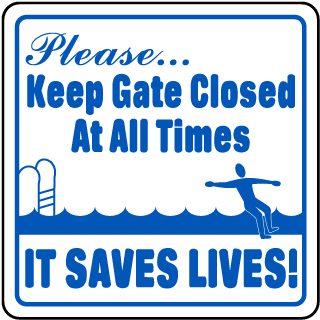 Pool Signs - Keep Gate Closed At All Times It Saves Lives Signs