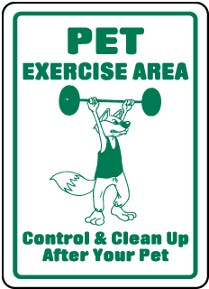 Pet Exercise Area Control & Clean Up After Your Pet Sign