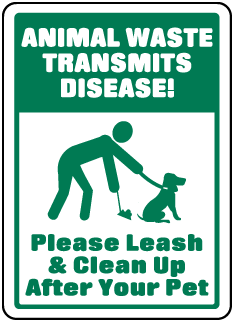 Animal Waste Transmits Disease Please Leash & Clean Up After Your Pet Sign