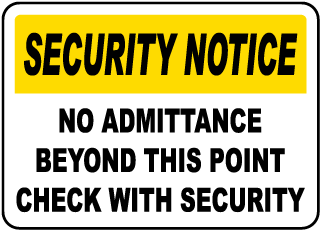 Security Notice No Admittance Beyond This Point Check With Security Sign