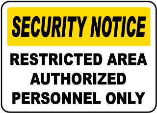 Security Notice Restricted Area Authorized Personnel Only Sign