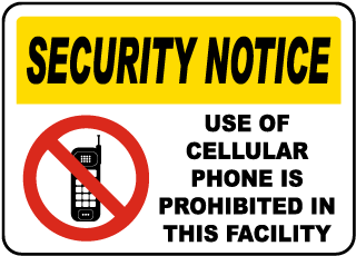 Security Notice Use Of Cellular Phone Is Prohibited In This Facility Sign