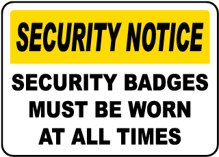 Security Notice Security Badges Must Be Worn At All Times Sign