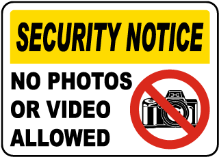 No Photos or Video Allowed Sign