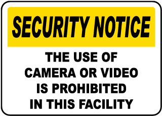 Security Notice The Use Of Camera Or Video Is Prohibited In This Facility Sign