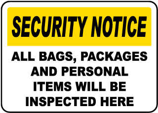 Security Notice All Bags, Packages And Personal Items Will Be Inspected Here Sign