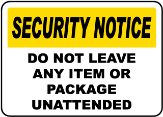 Security Notice Do Not Leave Any Item Or Package Unattended Sign