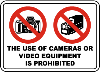 The Use Of Cameras Or Video Equipment Is Prohibited Sign