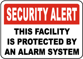 Security Alert This Facility Is Protected By An Alarm System Sign