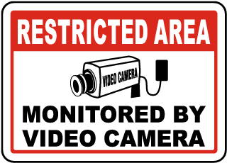 Restricted Area Monitored By Video Camera Sign