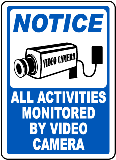 Activities Monitored By Video Sign