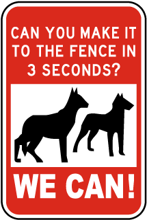 Can You Make It To The Fence In 3 Seconds? We Can! Sign