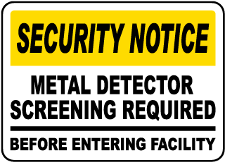 Security Notice Metal Detector Screening Required Before Entering Facility Sign