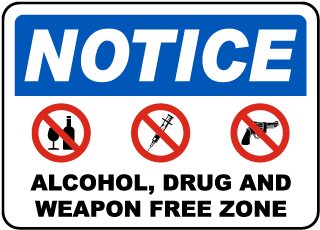 Notice Alcohol, Drug And Weapon Free Zone Sign