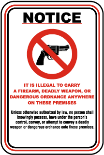 Notice It Is Illegal To Carry A Firearm, Deadly Weapon, Or Dangerous Ordnance Anywhere On These Premises.. Sign