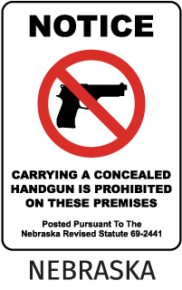 Notice Carrying A Concealed Handgun Is Prohibited On These Premises Posted Pursuant To The Nebraska Revised Satatue 69-2441 Sign