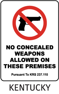 No Concealed Weapons Allowed On These Premises Pursuant To KRS 237.110 Sign