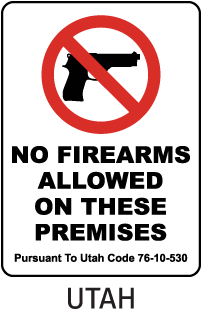 No Firearms Allowed On These Premises Pursuant To Utah Code 76-10-530 Sign
