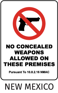 No Conceal Weapons Allowed On These Premises Pursuant To 10.8.2.16 NMAC Sign