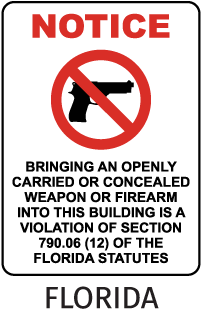 Notice Bringing Any Openly Carried Or Concealed Weapon Or Firearm Into This Building Is A Violation Of Section 790.06 (12) Of The Florida Statutes Sign