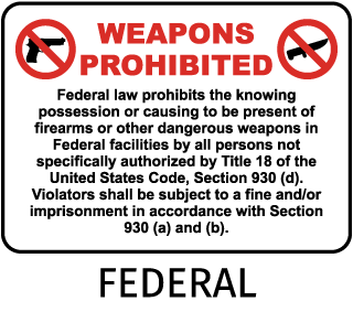Weapons Prohibited Federal Law Prohibits The Knowing Possession Or Causing To Be Present Of Firearms Or Other Dangerous Weapons … Sign