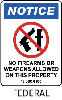 Notice No Firearms Or Weapons Allowed On This Property 18 USC 930 Sign