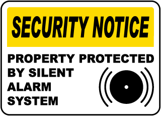 Security Notice Property Protected By Silent Alarm System Sign