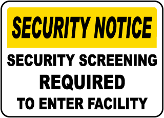 Security Notice Security Screening Required To Enter Facility Sign