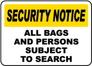 Security Notice All Bags And Persons Subject To Search Sign