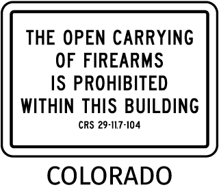 The Open Carrying Of Firearms Within This Building Is Prohibited CRS 29-11.7-104 Sign