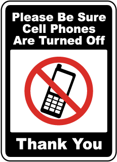 Please Be Sure Cell Phones Are Turned Off Thank You Sign