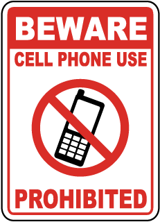 Beware Cell Phone Use Prohibited Sign